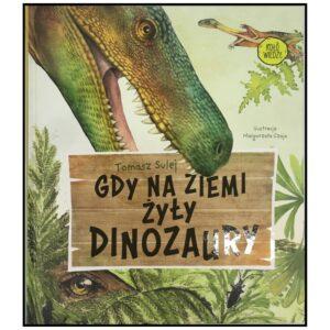Gdy na ziemi żyły dinozaury